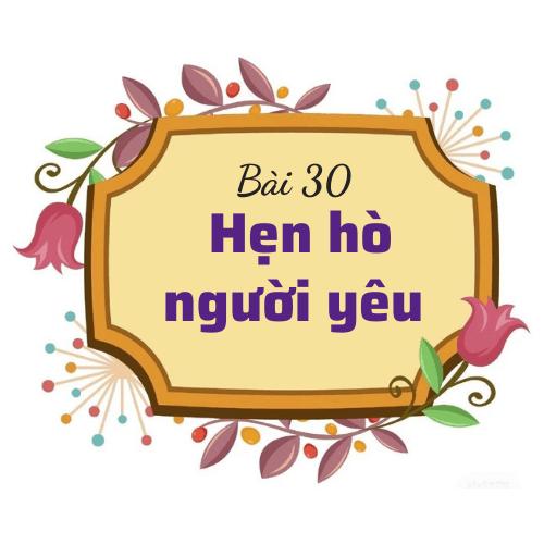 Bài 30: Hẹn hò người yêu